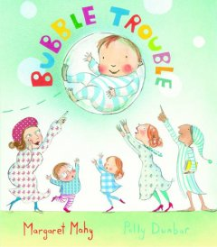 Bubble trouble - Margaret Mahy