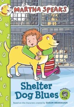 Martha speaks : Shelter dog blues - Susan Meddaugh