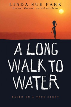 A long walk to water : based on a true story - Linda Sue Park