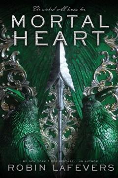 Mortal heart : His Fair Assassin Series, Book 3. Robin LaFevers. - Robin LaFevers
