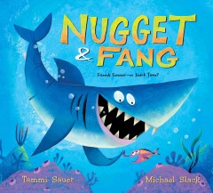 Nugget and Fang : friends forever--or snack time? - Tammi Sauer