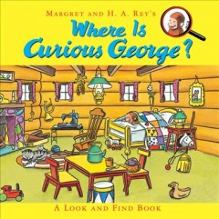 Margret and H.A. Rey's Where is Curious George? : a look and find book - H.A. (Hans Augusto) Rey
