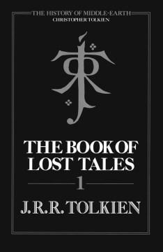 The book of lost tales. Part I - J. R. R. (John Ronald Reuel) Tolkien