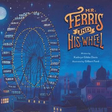 Mr. Ferris and his wheel - Kathryn Gibbs Davis