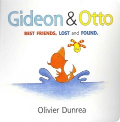 Gideon & Otto : best friends, lost and found - Olivier Dunrea