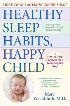 Healthy Sleep Habits, Happy Child : A Step-by-step Program for a Good Night's Sleep - Marc Weissbluth