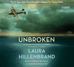 Unbroken : [an Olympian's journey from airman to castaway to captive] - Laura Hillenbrand