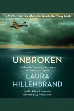 Unbroken (the young adult adaptation) : An Olympian's Journey from Airman to Castaway to Captive. Hillenbrand Laura. - Hillenbrand Laura