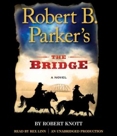 Robert B. Parker's the Bridge - Robert Knott