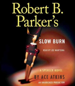 Robert B. Parker's Slow burn : a Spenser novel - Ace Atkins