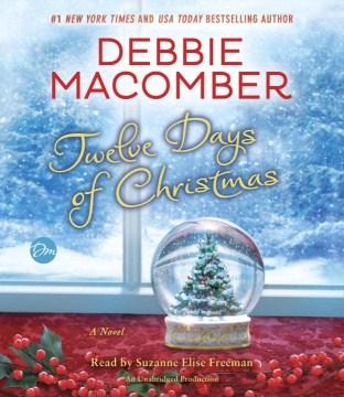 Twelve days of Christmas : a novel - Debbie Macomber