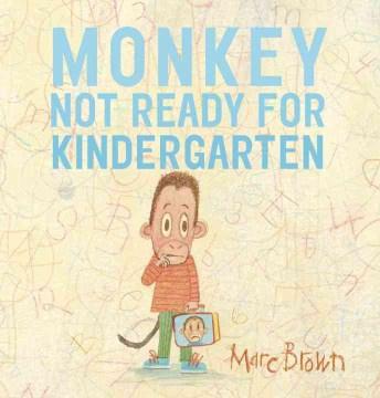 Monkey : not ready for kindergarten - Marc Tolon Brown
