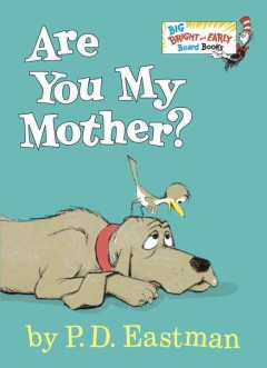 Are you my mother? - P. D. (Philip D.) Eastman