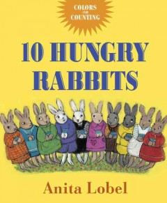 10 hungry rabbits - Anita Lobel