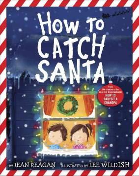 How to catch Santa - Jean Reagan