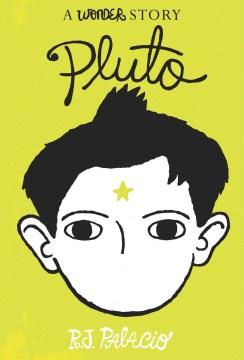 Pluto : a wonder story - R. J Palacio