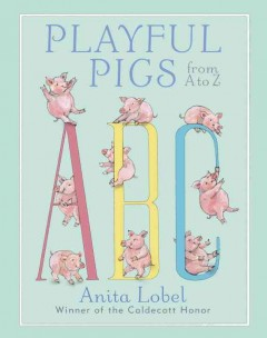 Playful pigs from A to Z - Anita Lobel