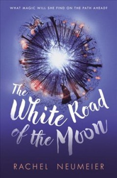 The White Road of the Moon - Rachel Neumeier