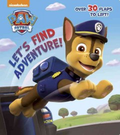 Paw patrol : Let's find adventure!