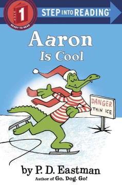 Aaron is cool - P. D. (Philip D.) Eastman
