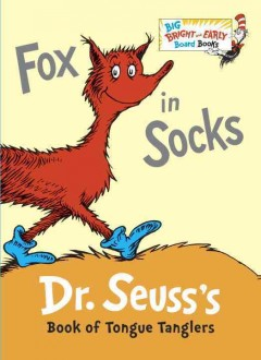 Fox in socks : Dr. Seuss's book of tongue tanglers - Dr Seuss