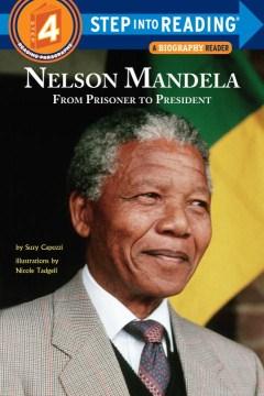 Nelson Mandela : from prisoner to president - Suzy Capozzi