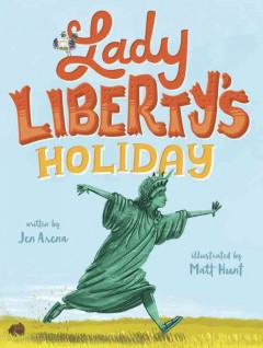 Lady Liberty's holiday - Jen Arena