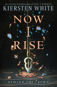 Now I rise - Kiersten White