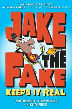 Jake the fake keeps it real  / Craig Robinson, Adam Mansbach ; art by Keith Knight - Craig Robinson