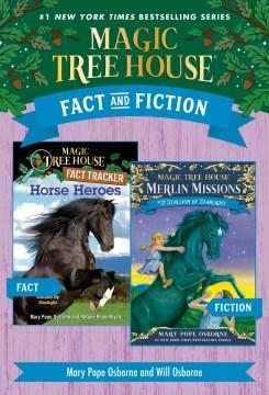 Magic Tree House Fact & Fiction: Horses - Mary Pope Osborne