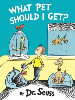 What pet should I get? - Dr Seuss