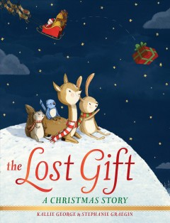 The lost gift : a Christmas story - K.1983-author.(Kallie) George