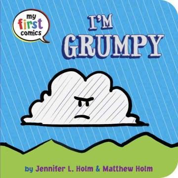 I'm Grumpy - Jennifer L Holm