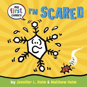 I'm scared! - Jennifer L Holm