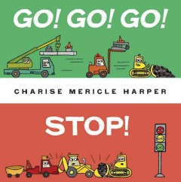 Go! go! go! stop! - Charise Mericle Harper