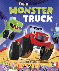 I'm a monster truck - Dennis R Shealy