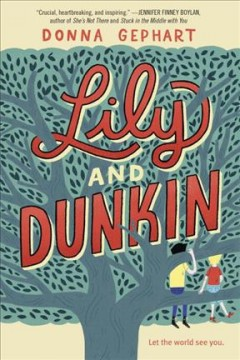 Lily and Dunkin / Donna Gephart - Donna Gephart