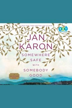 Somewhere safe with somebody good : The Mitford Years Series, Book 10. Jan Karon. - Jan Karon