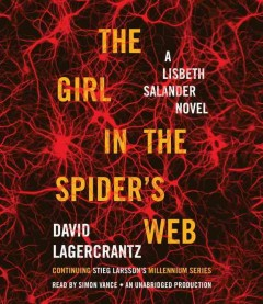 The girl in the spider's web : a Lisbeth Salander novel : continuing Stieg Larsson's Millennium series - David Lagercrantz