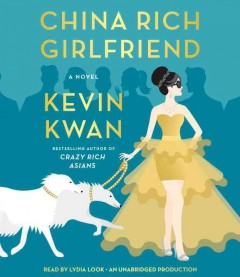 China rich girlfriend : a novel - Kevin Kwan