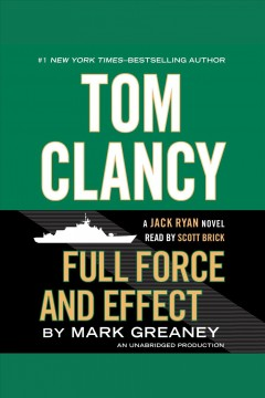 Full force and effect : Jack Ryan Series, Book 17. Mark Greaney. - Mark Greaney