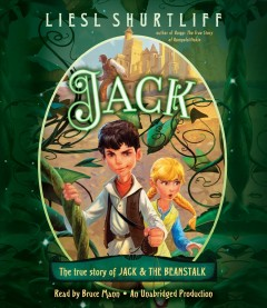 Jack : the true story of Jack and the Beanstalk - Liesl Shurtliff