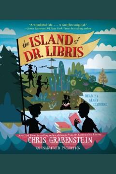 The island of dr. libris Chris Grabenstein. - Chris Grabenstein
