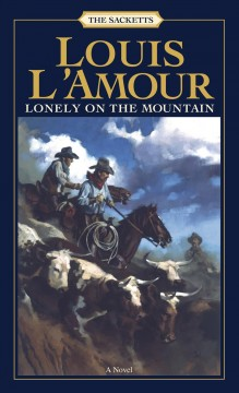 Lonely on the mountain : The Sacketts Series, Book 19. Louis L'Amour. - Louis L'Amour