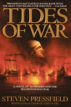 Tides of war : a novel of Alcibiades and the Peloponnesian War - Steven Pressfield