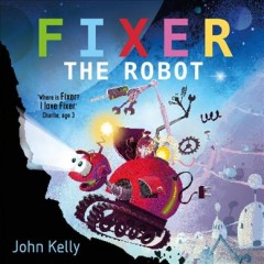 Fixer the robot - John Kelly