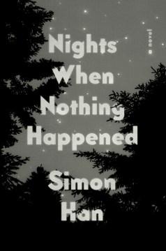 Nights When Nothing Happened - Simon Han