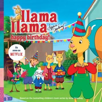 Llama Llama happy birthday! - Anna Dewdney