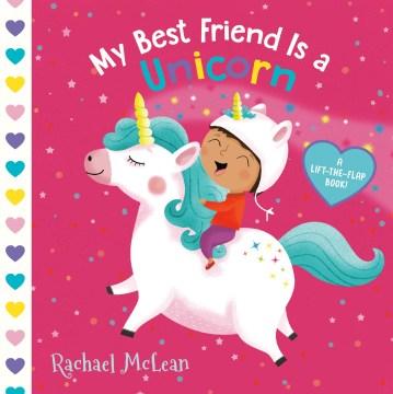 My best friend is a unicorn - Rachael Mclean