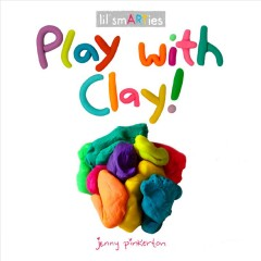 Play with clay - Jenny Pinkerton
